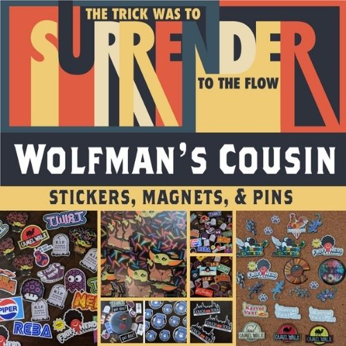 Wolfman's Cousin, featuring Phish inspired goods. Phish stickers, Phish pins, Phish magnets, and more!