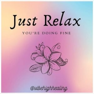 Vibe High Healing - Just Relax, You're Doing Fine