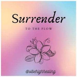 Vibe High Healing - Surrender to the Flow